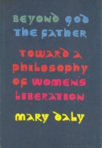 9780807027684: Beyond God the Father: toward a philosophy of women's liberation