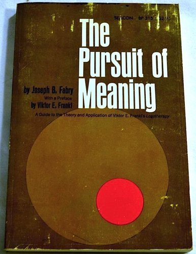 The Pursuit of Meaning: A Guide to: Joseph B. Fabry