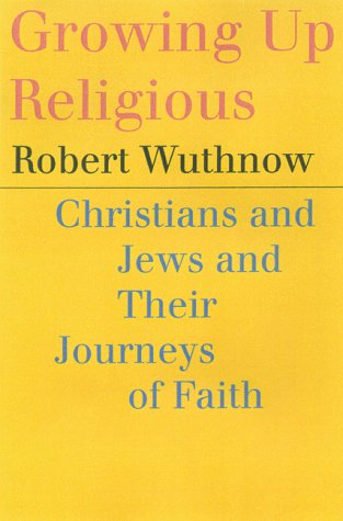9780807028063: Growing Up Religious : Christians and Jews and Their Journeys of Faith