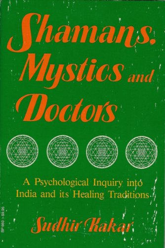 9780807029039: Shamans, mystics, and doctors: A psychological inquiry into India and its healing traditions