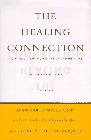 9780807029206: The Healing Connection: How Women Form Relationships in Therapy and in Life