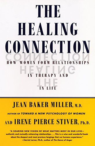 9780807029213: The Healing Connection: How Women Form Relationships in Therapy and in Life