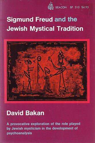 Sigmund Freud and the Jewish Mystical Tradition: David Bakan