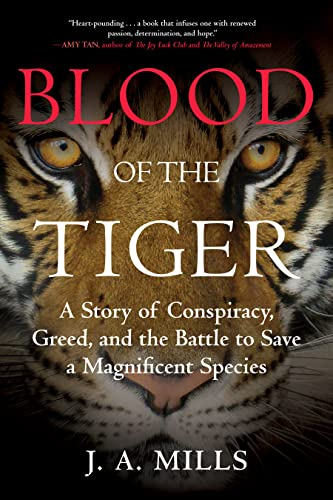 9780807030646: Blood of the Tiger: A Story of Conspiracy, Greed, and the Battle to Save a Magnificent Species