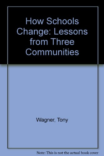 9780807031087: How Schools Change: Lessons from Three Communitites
