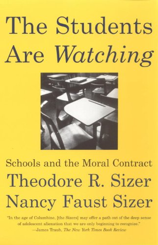 9780807031209: The Students Are Watching: Schools and the Moral Contract