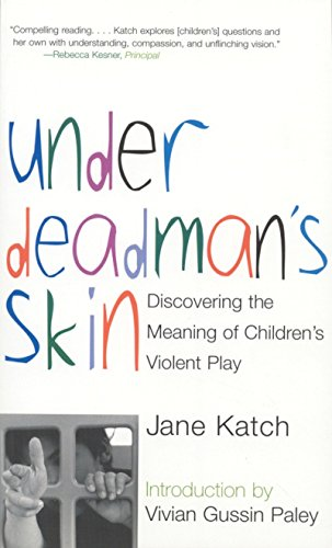 9780807031292: Under Deadman's Skin: Discovering the Meaning of Children's Violent Play