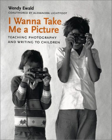 9780807031407: I Wanna Take Me a Picture: Teaching Photography and Writing to Children