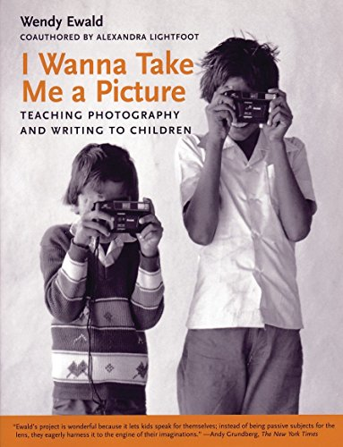 9780807031414: I Wanna Take Me a Picture: Teaching Photography and Writing to Children