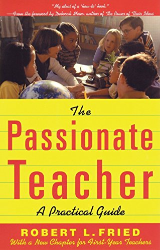9780807031438: The Passionate Teacher: A Practical Guide (2nd Edition)