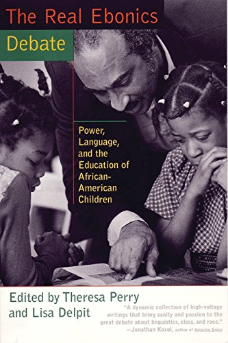 Real Ebonics Debate, The: Power, Language & the Education of African-American Children
