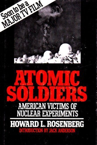 9780807032107: Atomic soldiers: American victims of nuclear experiments