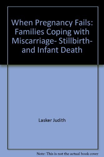 9780807032275: When Pregnancy Fails: Families Coping with Miscarriage- Stillbirth- and Infant Death