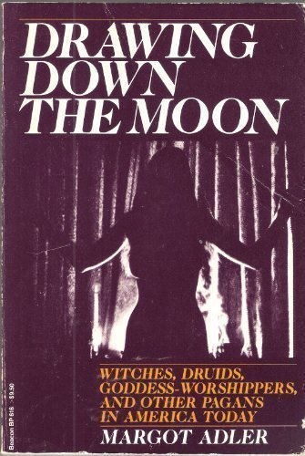 9780807032374: Drawing down the Moon: Witches, Druids, goddess-worshippers, and other pagans in America today