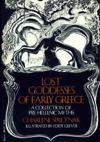 9780807032398: Lost Goddesses of Early Greece: A Collection of Pre-Hellenic Myths