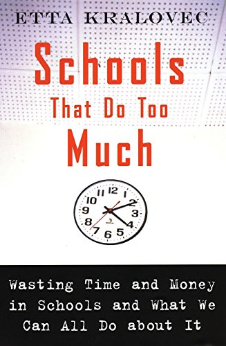 Schools That Do Too Much: Wasting Time: Kralovec, Etta
