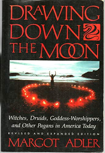 9780807032534: Drawing Down the Moon: Witches, Druids and Goddess Worship