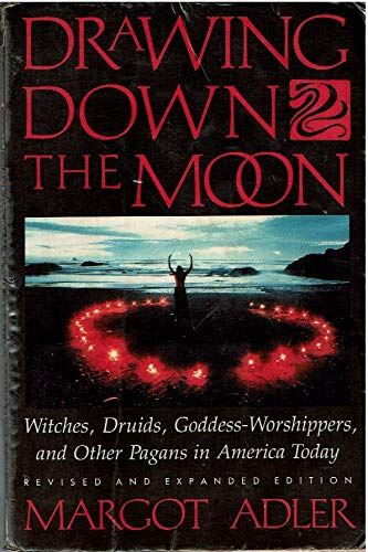 9780807032534: Drawing Down the Moon : Witches, Druids, Goddess-Worshippers, and Other Pagans in America Today