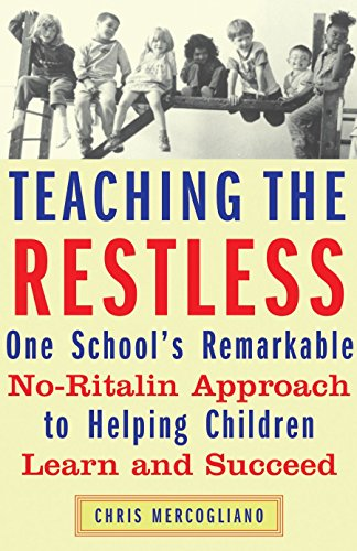 9780807032572: Teaching the Restless: One School's Remarkable No-Ritalin Approach to Helping Children Learn and Succeed