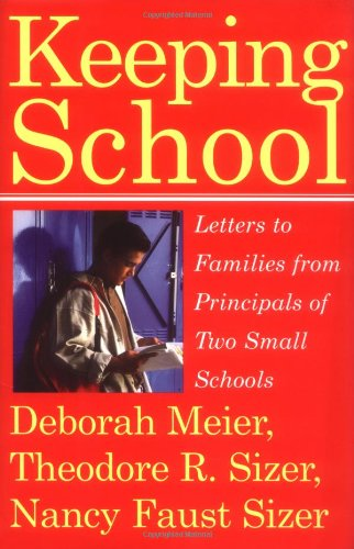 9780807032640: Keeping School: Letters to Families from Principals of Two Small Schools