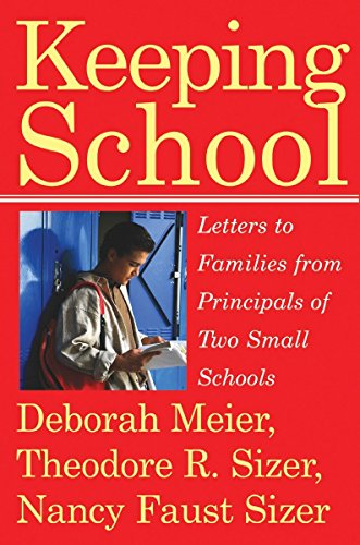 9780807032657: Keeping School: Letters to Families from Principals of Two Small Schools