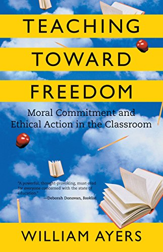 9780807032695: Teaching Toward Freedom: Moral Commitment and Ethical Action in the Classroom