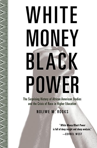 9780807032718: White Money/Black Power: The Surprising History of African American Studies and the Crisis of Race in Higher Education