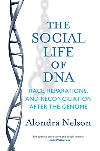 9780807033012: The Social Life of DNA: Race, Reparations, and Reconciliation After the Genome