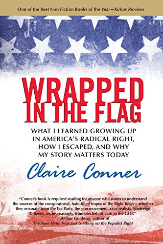9780807033319: Wrapped in the Flag: What I Learned Growing Up in America's Radical Right, How I Escaped, and Why My Story Matters Today