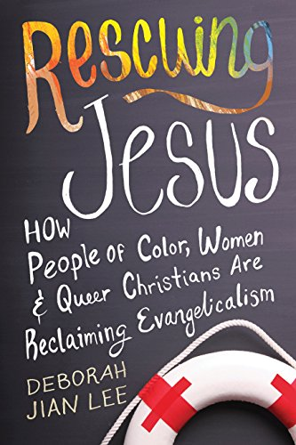 9780807033470: Rescuing Jesus: How People of Color, Women, and Queer Christians are Reclaiming Evangelicalism