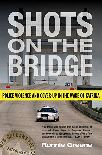 Shots on the Bridge: Police Violence and Cover-Up in the Wake of Katrina: Greene, Ronnie