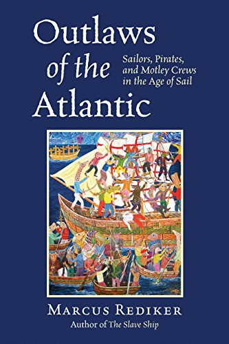 9780807034101: Outlaws of the Atlantic: Sailors, Pirates, and Motley Crews in the Age of Sail