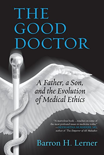 9780807035047: The Good Doctor: A Father, a Son, and the Evolution of Medical Ethics