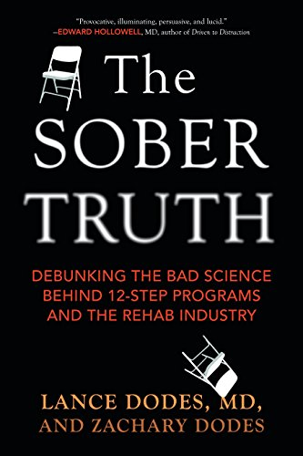 9780807035870: The Sober Truth: Debunking the Bad Science Behind 12-Step Programs and the Rehab Industry