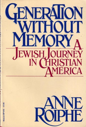 Generation without memory: A Jewish journey in Christian America: Roiphe, Anne