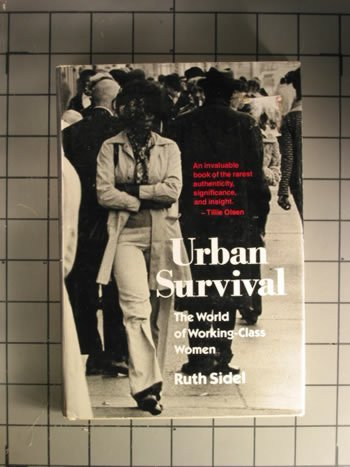 9780807037966: Urban survival: The world of working-class women