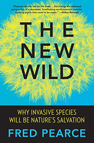 9780807039557: The New Wild: Why Invasive Species Will Be Nature's Salvation