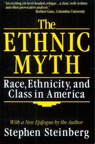 The Ethnic Myth : Race, Ethnicity and Class in America