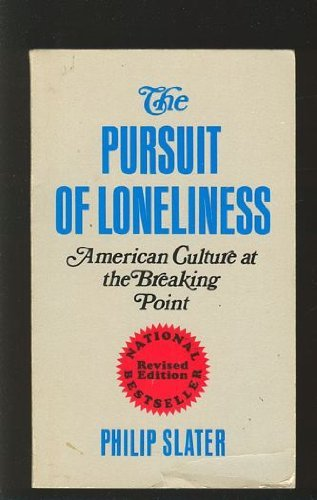 9780807041598: The Pursuit of Loneliness: American Culture at the Breaking Point