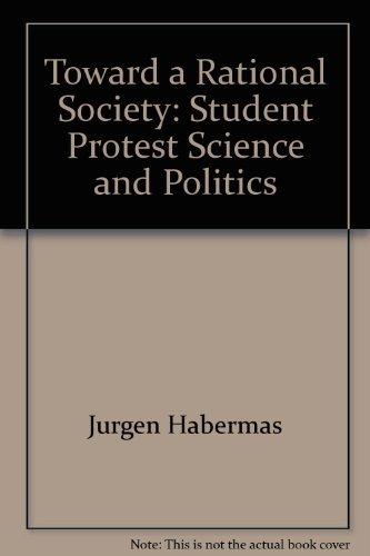 Toward a Rational Society: Student Protest, Science,: Jurgen Habermas