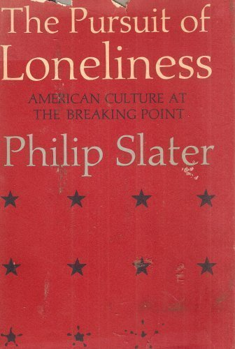 9780807041802: The Pursuit of Loneliness: American Culture at the Breaking Point