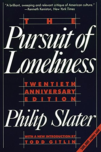 9780807042014: Pursuit of Loneliness: American Culture at the Breaking Point