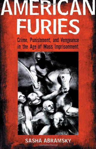 9780807042229: American Furies: Crime, Punishment, and Vengeance in the Age of Mass Imprisonment