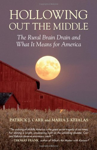 9780807042380: Hollowing Out the Middle: The Rural Brain Drain and What It Means for America