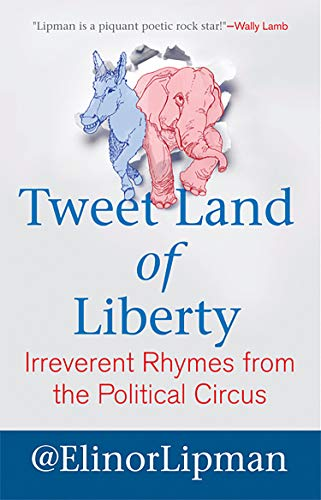 Tweet Land of Liberty: Irreverent Rhymes from the Political Circus (9780807042434) by Elinor Lipman