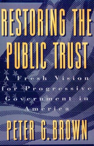 9780807043066: Restoring the Public Trust: A Fresh Vision for Progressive Government in America