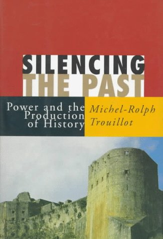 9780807043103: Silencing the Past: Power and the Production of History