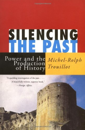 9780807043110: Silencing the Past: Power and the Production of History