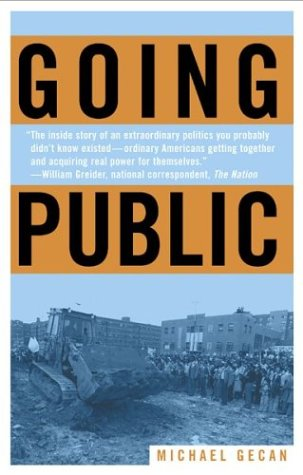 Going Public: An Inside Story of Disrupting Politics as Usual: Michael Gecan