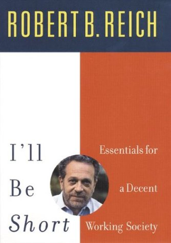 9780807043400: I'll Be Short: Essentials for a Decent Working Society